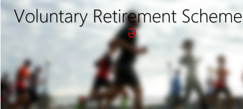 Voluntary Retirement Scheme